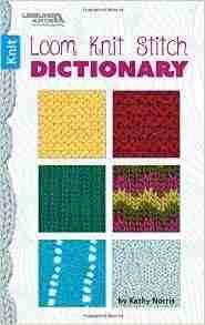 Loom Knit Stitch Dictionary